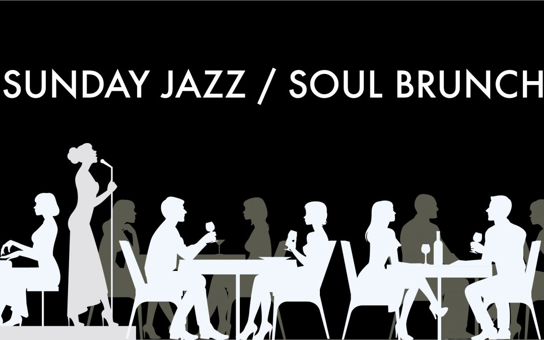 SUNDAY SOUL/JAZZ BRUNCH